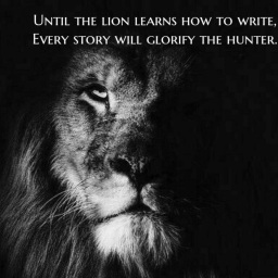 History  – The winners account of reality.